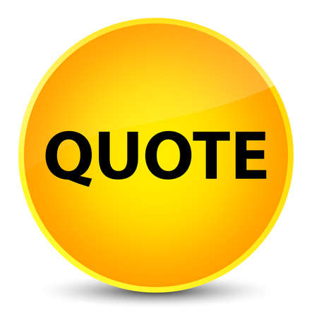 Quote isolated on elegant yellow round button abstract illustration