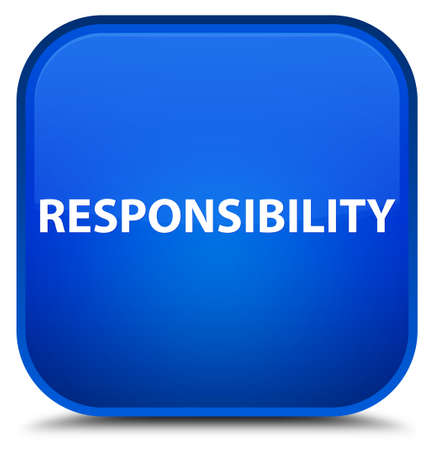 Responsibility isolated on special blue square button abstract illustration