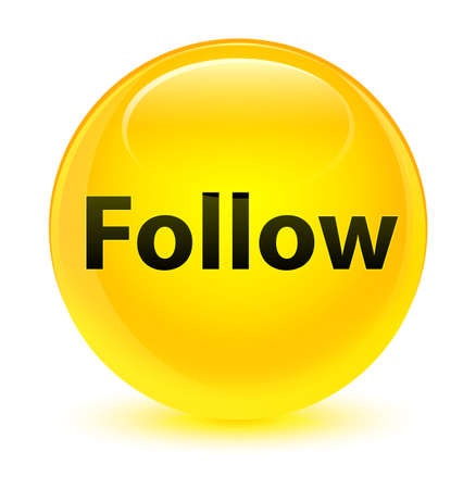 Follow isolated on glassy yellow round button abstract illustration