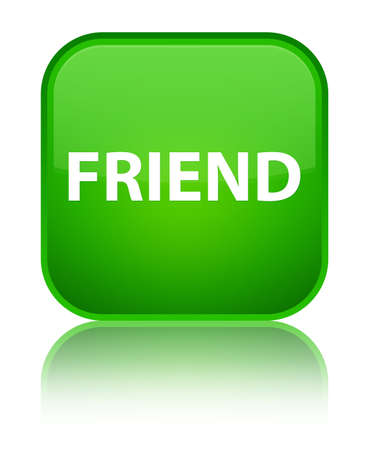 Friend isolated on special green square button reflected abstract illustration