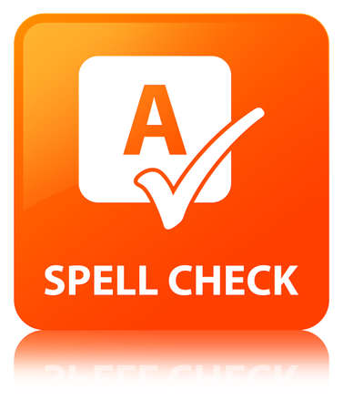 Spell check isolated on orange square button reflected abstract illustration Stock Photo