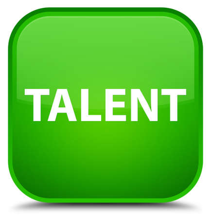 Talent isolated on special green square button abstract illustration