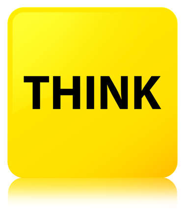 Think isolated on yellow square button reflected abstract illustration Stock Photo