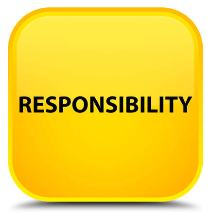 Responsibility isolated on special yellow square button abstract illustration