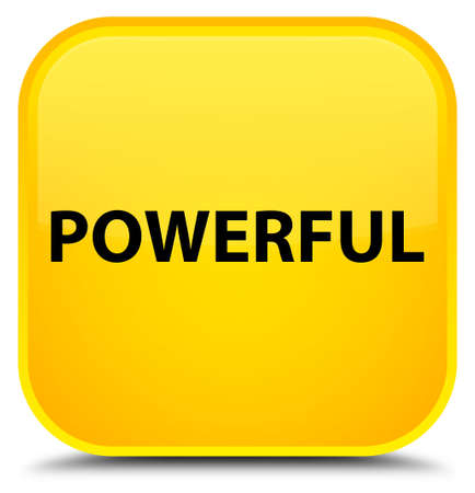 Powerful isolated on special yellow square button abstract illustration