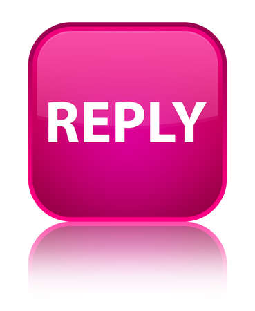 Reply isolated on special pink square button reflected abstract illustration