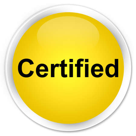 Certified isolated on premium yellow round button abstract illustration