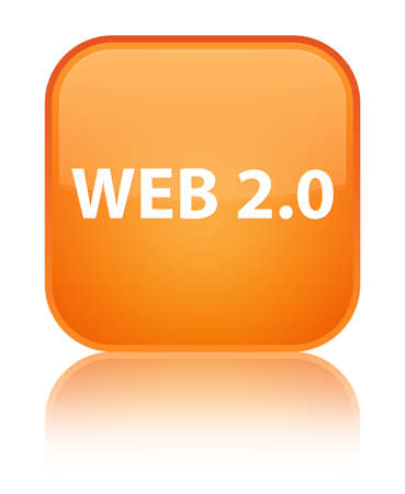 Web 2.0 isolated on special orange square button reflected abstract illustration