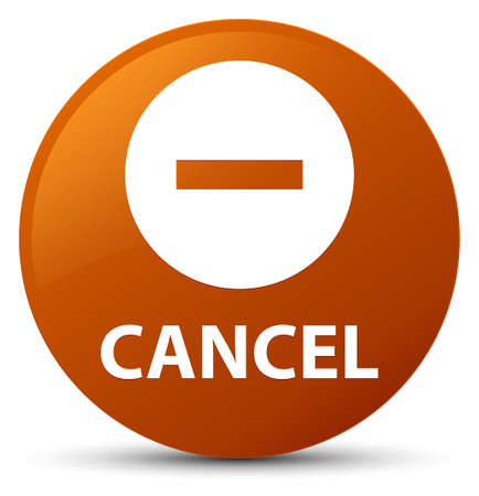 Cancel isolated on brown round button abstract illustration