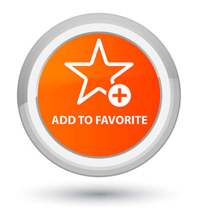 Add to favorite isolated on prime orange round button abstract illustration Stock Photo