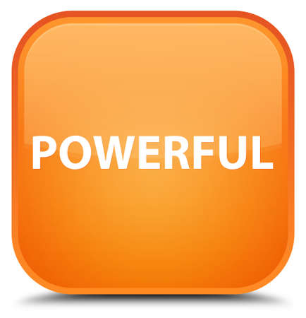 Powerful isolated on special orange square button abstract illustration