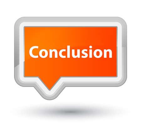 Conclusie geïsoleerd op de eerste oranje banner knop abstracte illustratie Stockfoto