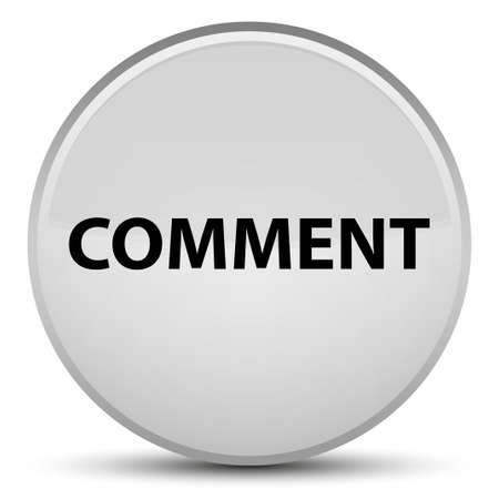 Comment isolated on special white round button abstract illustration