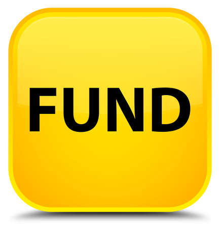 Fund isolated on special yellow square button abstract illustration