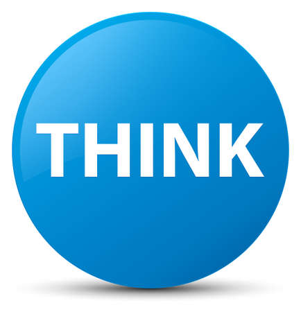Think isolated on cyan blue round button abstract illustration
