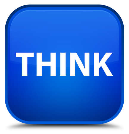 Think isolated on special blue square button abstract illustration