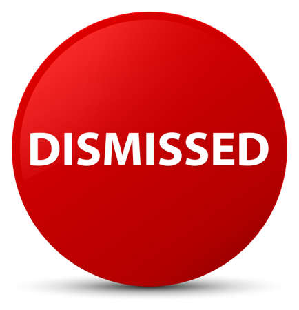 Dismissed isolated on red round button abstract illustration
