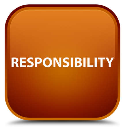 Responsibility isolated on special brown square button abstract illustration