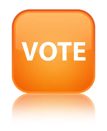 Vote isolated on special orange square button reflected abstract illustration