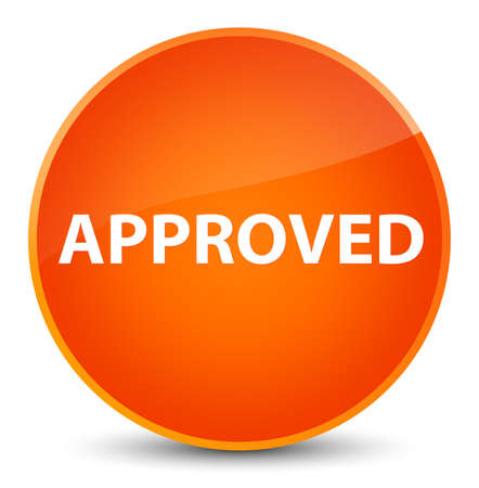Approved isolated on elegant orange round button abstract illustration