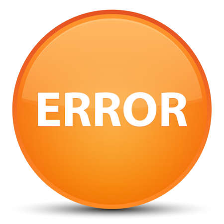 Error isolated on special orange round button abstract illustration