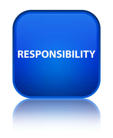 Responsibility isolated on special blue square button reflected abstract illustration