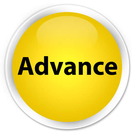 Advance isolated on premium yellow round button abstract illustration