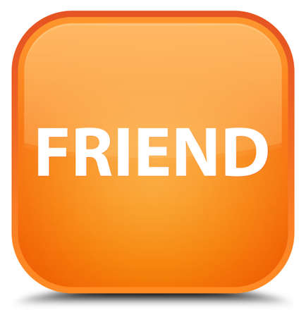 Friend isolated on special orange square button abstract illustration