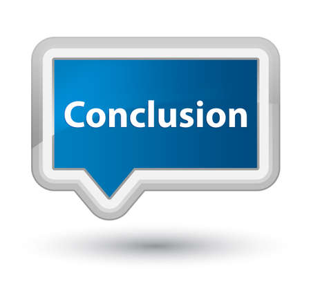 Conclusion isolated on prime blue banner button abstract illustration Stock Photo