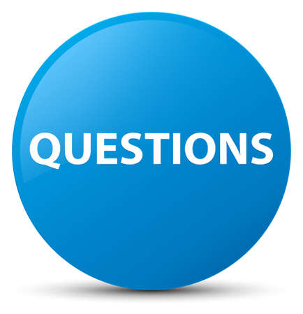 Questions isolated on cyan blue round button abstract illustration
