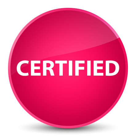 Certified isolated on elegant pink round button abstract illustration