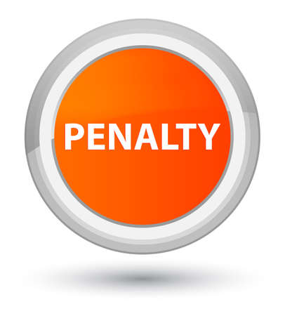 Penalty isolated on prime orange round button abstract illustration Stock Photo