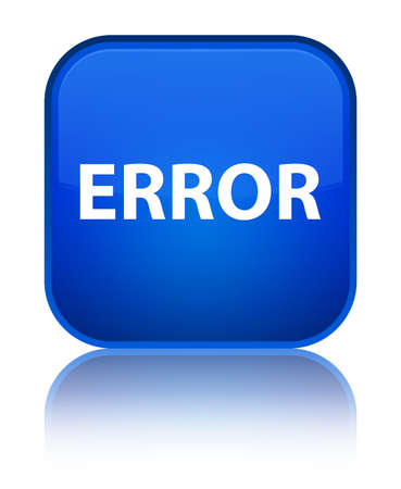 Error isolated on special blue square button reflected abstract illustration Stock Photo