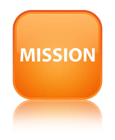 Mission isolated on special orange square button reflected abstract illustration