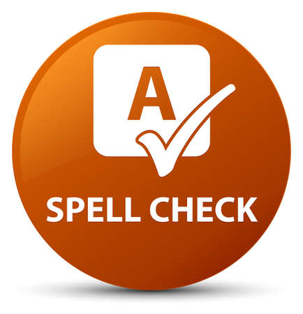 Spell check isolated on brown round button abstract illustration