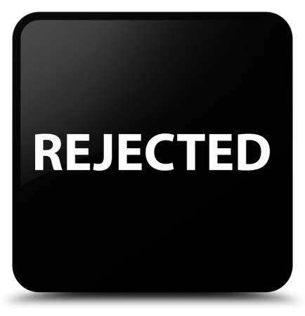 Rejected isolated on black square button abstract illustration