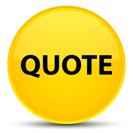 Quote isolated on special yellow round button abstract illustration Stock Photo