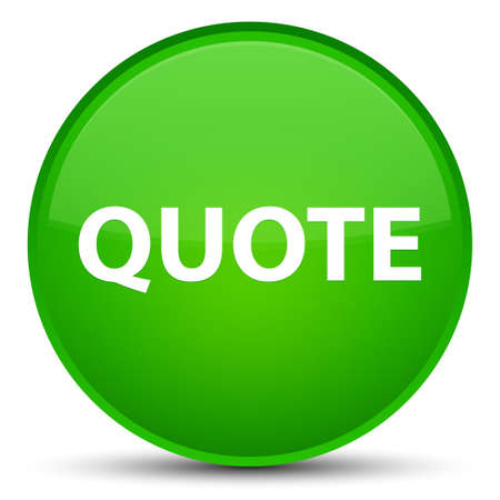 Quote isolated on special green round button abstract illustration