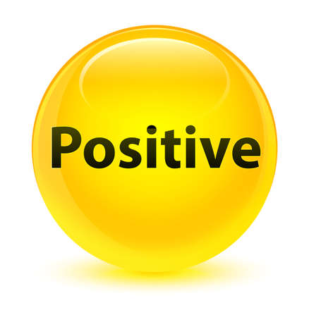 Positive isolated on glassy yellow round button abstract illustration
