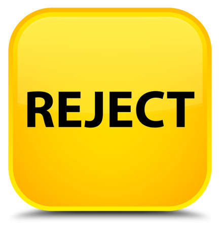 Reject isolated on special yellow square button abstract illustration