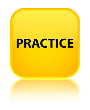 Practice isolated on special yellow square button reflected abstract illustration