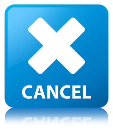 Cancel isolated on cyan blue square button reflected abstract illustration