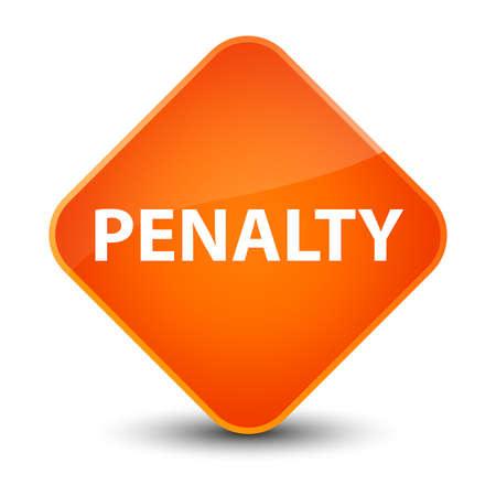 Penalty isolated on elegant orange diamond button abstract illustration