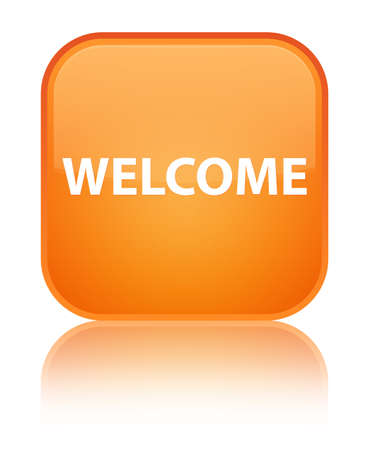 Welcome isolated on special orange square button reflected abstract illustration
