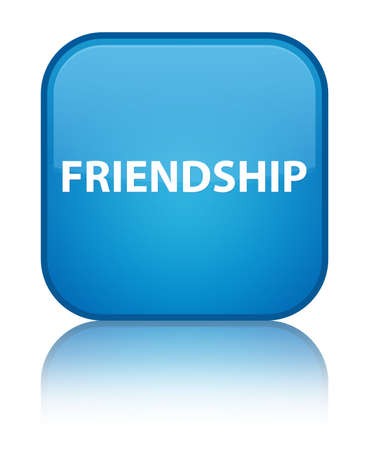 Friendship isolated on special cyan blue square button reflected abstract illustration