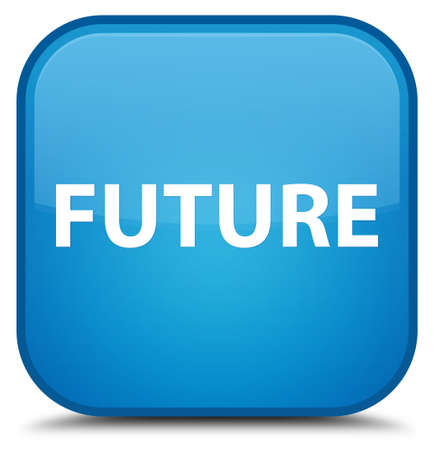 Future isolated on special cyan blue square button abstract illustration Stock Photo