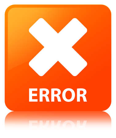 Error (cancel icon) isolated on orange square button reflected abstract illustration