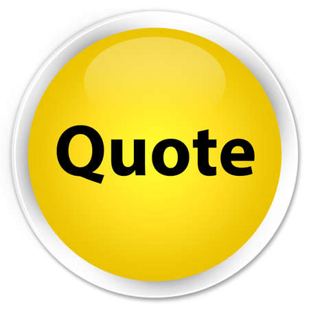 Quote isolated on premium yellow round button abstract illustration Stock Photo