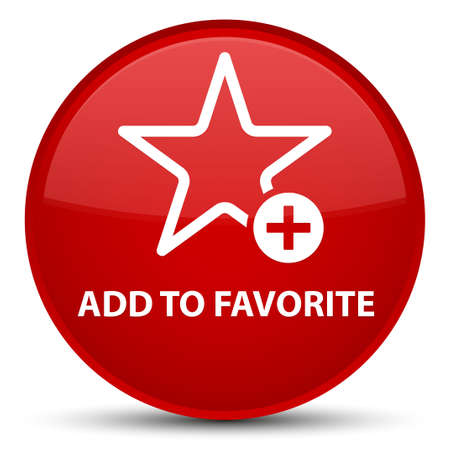 Add to favorite isolated on special red round button abstract illustration