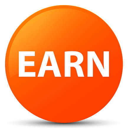 Earn isolated on orange round button abstract illustration